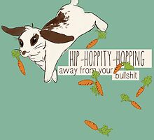 hip-hoppity-hopping away from your bullshit by Savannah Regier