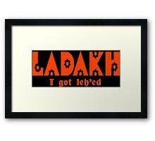 Ladakh Funny Geek Nerd Framed Print
