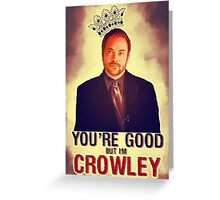 I'm Crowley! Greeting Card