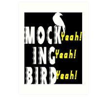 Mock Ing Bird Funny Geek Nerd Art Print