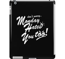 Monday Hates You Too! Funny Geek Nerd iPad Case/Skin