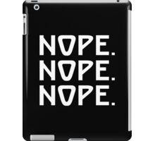 Nope Nope Nope Funny Geek Nerd iPad Case/Skin