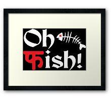 Oh Fish Funny Geek Nerd Framed Print