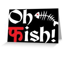 Oh Fish Funny Geek Nerd Greeting Card