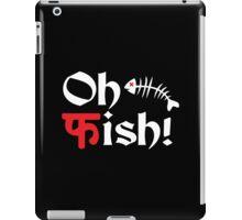 Oh Fish Funny Geek Nerd iPad Case/Skin
