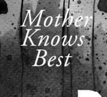 Bates Motel - Mother Knows Best Sticker