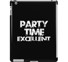 Party Time Excellent Funny Geek Nerd iPad Case/Skin