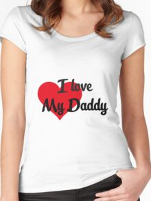 I love my Daddy Women's Fitted Scoop T-Shirt