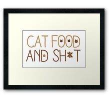 CAT FOOD and SH*t Framed Print