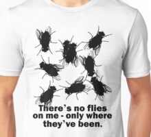 There's no flies on me... T-Shirt