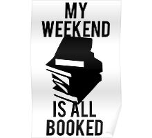 My Weekend Is Booked Poster
