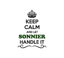 Keep Calm and Let SONNIER Handle it Photographic Print