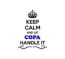 Keep Calm and Let COPA Handle it Photographic Print