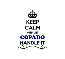 Keep Calm and Let COPADO Handle it Photographic Print