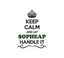 Keep Calm and Let SOPHEAP Handle it Photographic Print