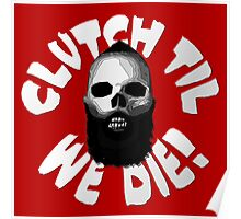 Clutch Til We Die! Poster