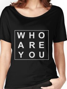Who Are You BOA Women's Relaxed Fit T-Shirt