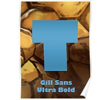 Gill Sans Ultra Bold Font Iconic Charactography - T Poster