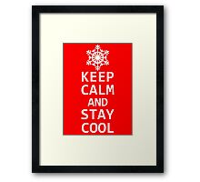 Keep Calm and Stay Cool Framed Print