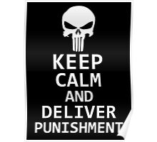 Keep Calm and Deliver Punishment Poster