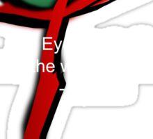 An Eye for An Eye makes the whole World Blind - Gandhi Sticker