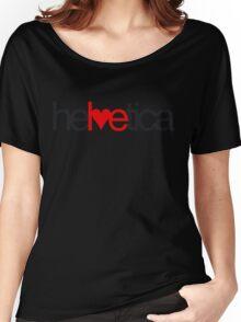 Love Helvetica Women's Relaxed Fit T-Shirt