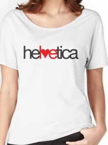 Love Helvetica Women's Relaxed Fit T-Shirt