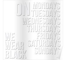 On all days we wear black Poster