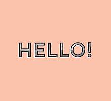 Hello! by laurenschroer