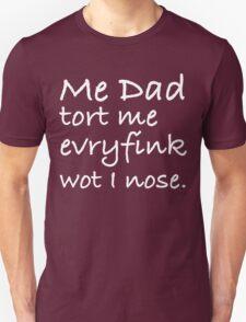 Dad Tort Me Evryfink - White Lettering, Funny T-Shirt