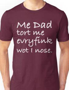 Dad Tort Me Evryfink - White Lettering, Funny Unisex T-Shirt