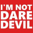 I'm Not Daredevil by NicoleLiane