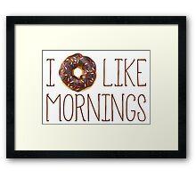 I Donut Like Mornings Framed Print