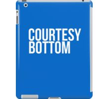 Courtesy Bottom iPad Case/Skin