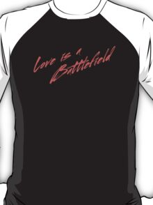 Love Is A Battlefield (red) T-Shirt