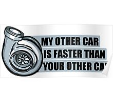 My other car is faster than your other car Poster
