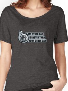 My other car is faster than your other car Women's Relaxed Fit T-Shirt