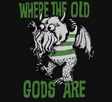 Where The Old Gods Are Unisex T-Shirt
