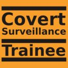 Covert Surveillance Trainee, Funny by Ron Marton