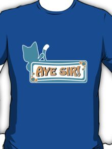 Happy sais Aye Sir! T-Shirt