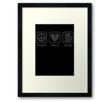 Peace Love And Beer Framed Print