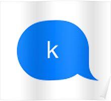"""k"" iMessage Poster"