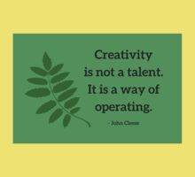 Creativity is not a talent. It is a way of operating - John Cleese Kids Tee