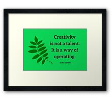 Creativity is not a talent. It is a way of operating - John Cleese Framed Print