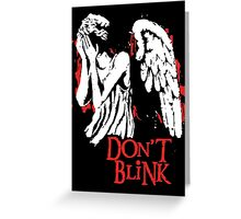 Doctor Who Don't Blink Greeting Card