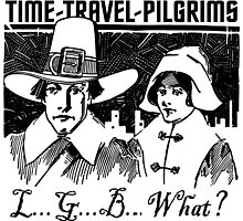 TIME-TRAVEL-PILGRIMS - SAY WHAT? by Calgacus