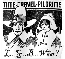TIME-TRAVEL-PILGRIMS - SAY WHAT? Poster
