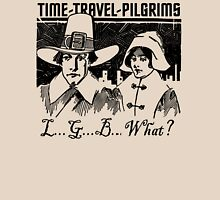 TIME-TRAVEL-PILGRIMS - SAY WHAT? Unisex T-Shirt