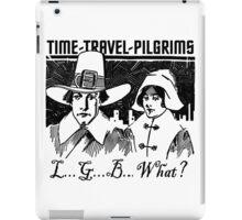 TIME-TRAVEL-PILGRIMS - SAY WHAT? iPad Case/Skin