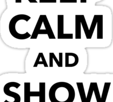 Keep calm and show me sexy Sticker
